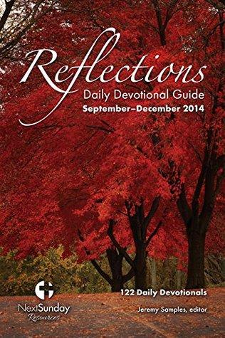 Reflections Daily Devotional Guide (September-December 2014)