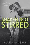 Shaken Not Stirred (Mixology, #1)