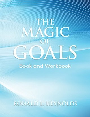 The Magic of Goals: Book and Workbook