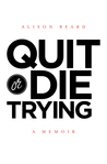 Quit or Die Trying by Alison Beard