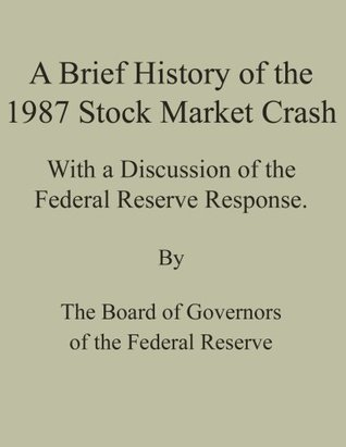 A Brief History of the 1987 Stock Market Crash