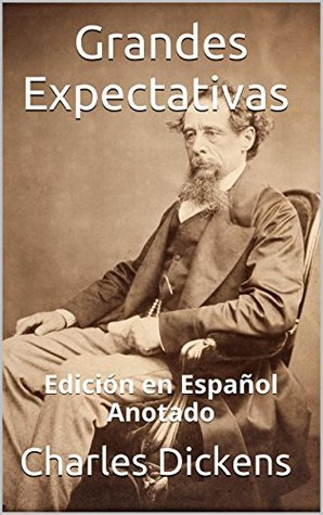 Grandes Expectativas - Edición en Español - Anotado: Edición en Español - Anotado