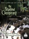 The Shadow Conspiracy: Tales of the Steam Age Vol. I