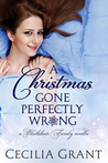 A Christmas Gone Perfectly Wrong by Cecilia Grant