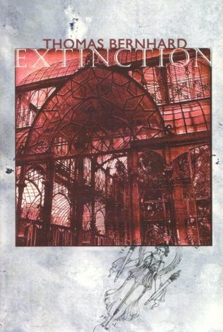 Extinction by Thomas Bernhard