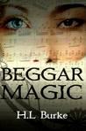 Beggar Magic by H.L. Burke