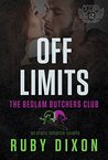 Off Limits (Bedlam Butchers MC, #1)