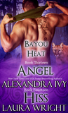 Angel/Hiss (Bayou Heat, #13-14)