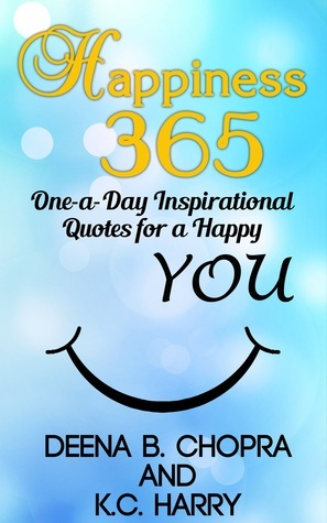 Happiness 365: One-a-Day Inspirational Quotes for a Happy YOU (The Happiness 365 Inspirational Series 1)