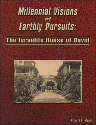 Millennial Visions and Earthly Pursuits: The Israelite House of David