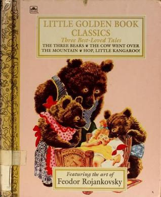 Three Best-Loved Tales: The Three Bears; The Cow Went Over the Mountain; Hop, Little Kangaroo! (Little Golden Book Classics)