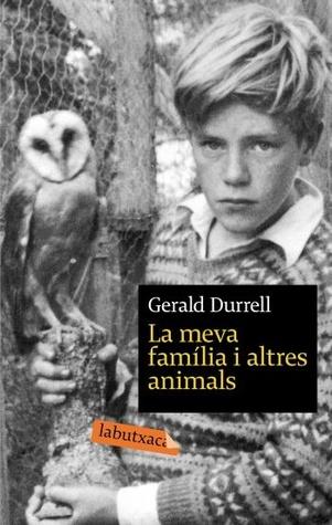 La meva família i altres animals by Gerald Durrell