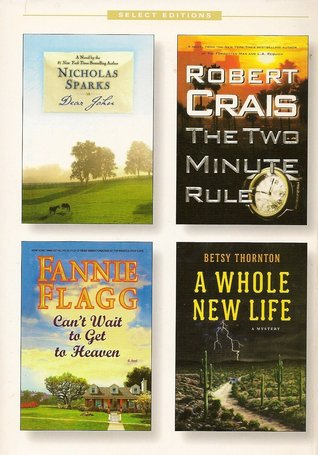 Reader's Digest Select Editions, Volume 291, 2007 #3: Dear John / The Two Minute Rule / Can't Wait to Get to Heaven / A Whole New Life