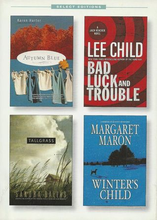 Reader's Digest Select Editions, Volume 292, 2007 #4: Autumn Blue / Bad Luck and Trouble / Tallgrass / Winter's Child