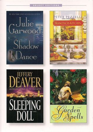 Reader's Digest Select Editions, Volume 293, 2007 #5: Shadow Dance / Francesca's Kitchen / The Sleeping Doll / Garden Spells