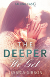 The Deeper We Get (The Harder I Fall, #2)
