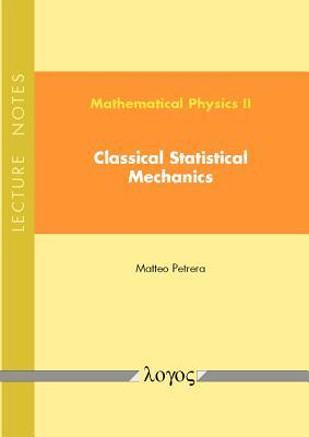 Mathematical Physics II: Classical Statistical Mechanics: Lecture Notes