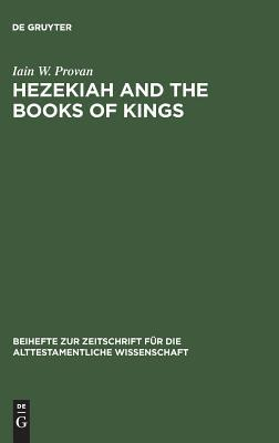 Hezekiah And The Books Of Kings: A Contribution To The Debate About The Composition Of The Deuteronomistic History (ePUB)