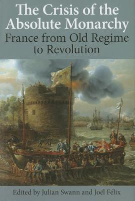 The Crisis of the Absolute Monarchy: From the Old Regime to the French Revolution