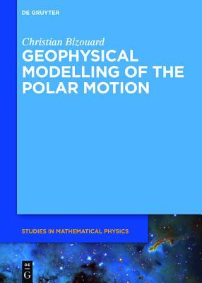 Geophysical Modelling of the Polar Motion