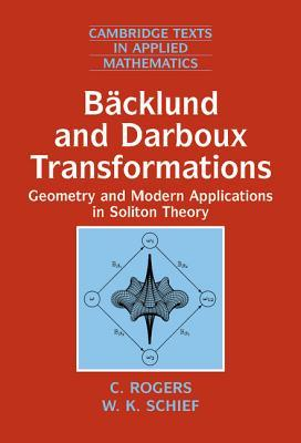 Backlund and Darboux Transformations: Geometry and Modern Applications in Soliton Theory