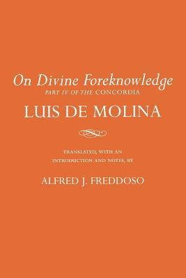 On Divine Foreknowledge: Part IV of the
