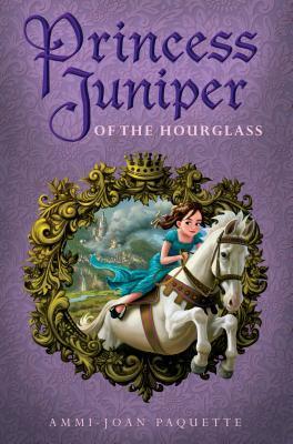Princess Juniper of the Hourglass (Princess Juniper #1)