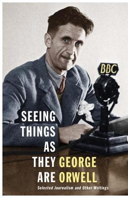 Seeing Things as They Are: Selected Journalism and Other Writings