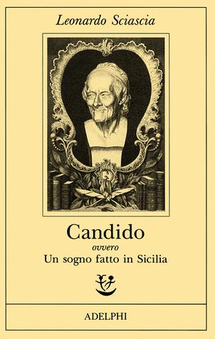 Candido ovvero Un sogno fatto in Sicilia by Leonardo Sciascia