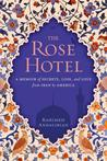 The Rose Hotel by Rahimeh Andalibian
