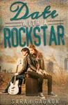 Date with a Rockstar by Sarah Gagnon