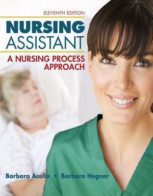 PB Nursing Assistant: A Nursing Process Approach: A Nursing Process Approach