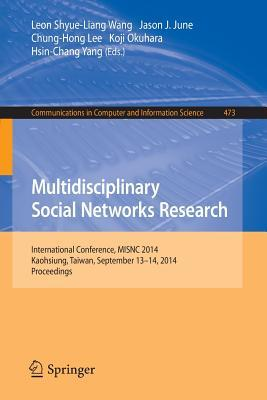 Multidisciplinary Social Networks Research: International Conference, Misnc 2014, Kaohsiung, Taiwan, September 13-14, 2014. Proceedings