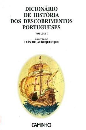 Dicionário de História dos Descobrimentos Portugueses - Volume I