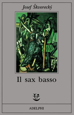 Il sax basso by Josef šKvorecký