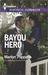 Bayou Hero by Marilyn Pappano