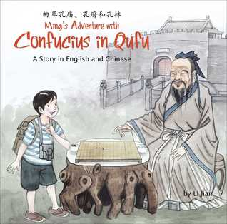 Ming's adventure with confucius in qufu: a story in english and chinese by Li Jian