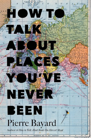 How to Talk About Places Youve Never Been: On the Importance of Armchair Travel