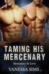 Taming His Mercenary (Mercenary In Love, #2)