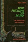 Word Processing & Beyond: The Introductory Computer Book