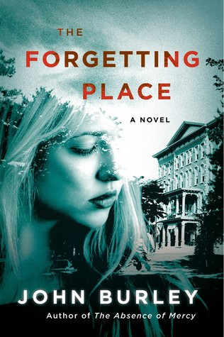 Ebook The Forgetting Place by John Burley read!
