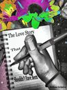 The Love Story That Shouldn't Have Been by Melissa Grijalva