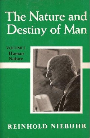 The Nature and Destiny of Man, Vol 1: Human Nature
