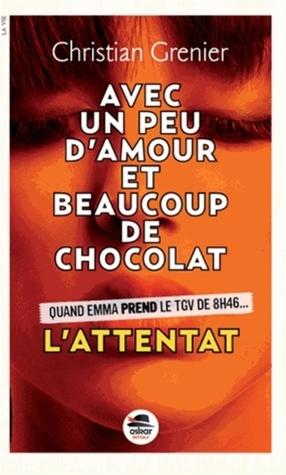 Avec un peu d'amour et beaucoup de chocolat : l'attentat