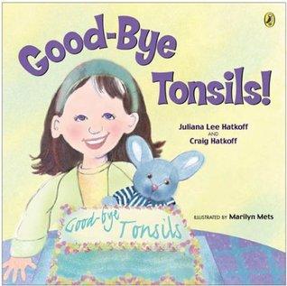 Good-bye, Tonsils