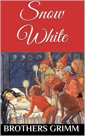 Snow White: The Original Brothers Grimm Fairytale
