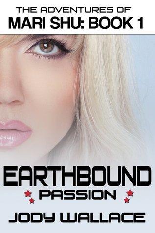 Earthbound Passion (Adventures of Mari Shu, #1)