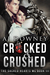 Cracked & Crushed (The Sacred Hearts MC #3) by A.J. Downey