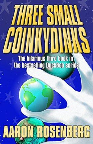Three Small Coinkydinks - A DuckBob Spinowitz Adventure (DuckBob Spinowitz Adventures Book 3)