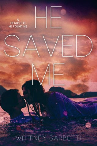 He Saved Me (He Found Me, #2)